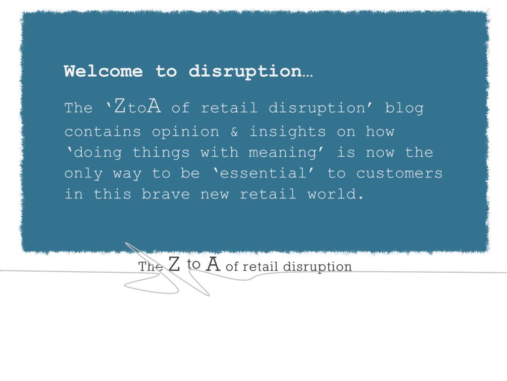 Tim Radley 'The ZtoA of Retail Disruption'