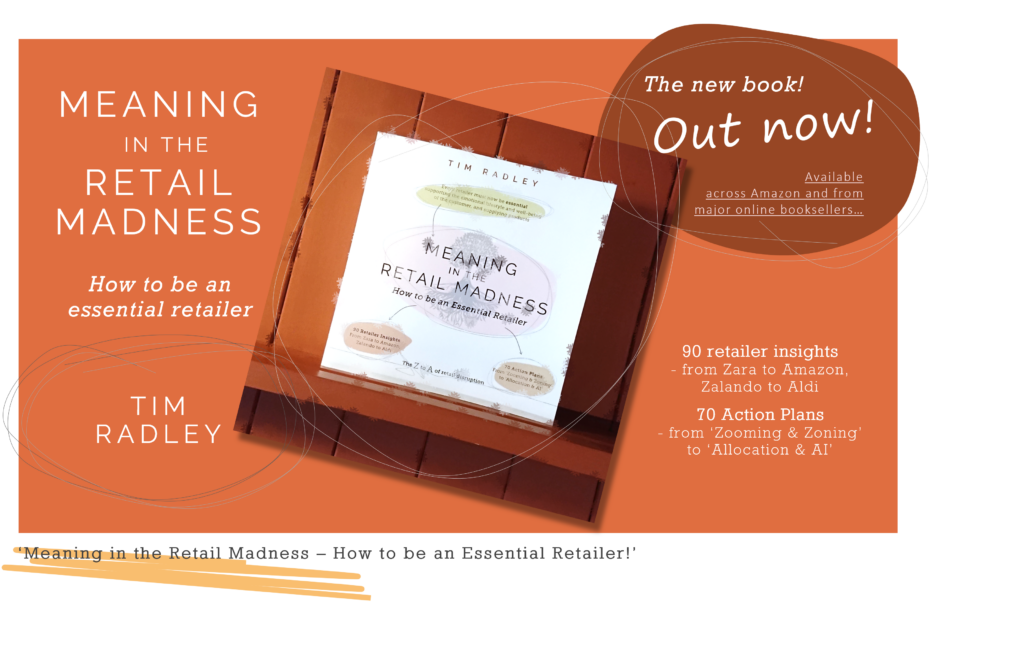 'Meaning in the Retail Madness: How to be an Essential Retailer' Out now. Available worldwide across amazon and popular online booksellers